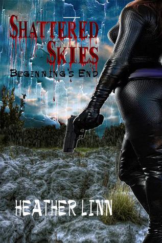 Beginnings End (Shattered Skies, #1)