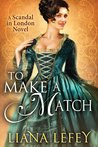 To Make a Match (Scandal in London, #3)