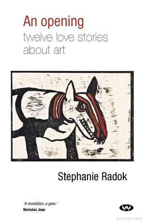 An Opening: Twelve Love Stories about Art