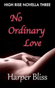 No Ordinary Love (High Rise, #3)