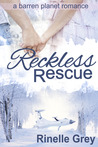 Reckless Rescue by Rinelle Grey