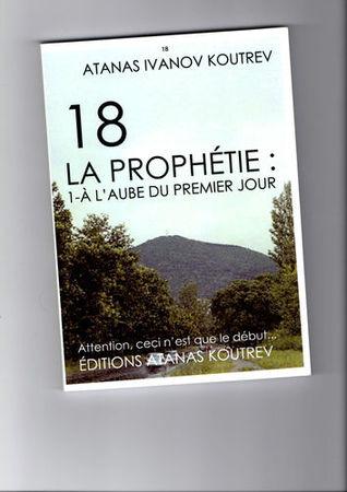 À L'AUBE DU PREMIER JOUR (18 LA PROPHÉTIE, # 1)