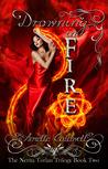 Drowning in Fire (Nerita Torlan Trilogy, #2)