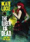 The Queen Is Dead by Kate Locke