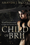 Child of Brii by Amanda J. McGee