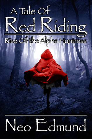 Rise Of The Alpha Huntress (A Tale Of Red Riding #1)