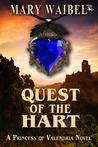 Quest of the Hart (A Princess of Valendria Novel)