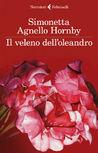 Il veleno dell'oleandro by Simonetta Agnello Hornby