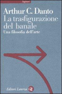 La trasfigurazione del banale: Una filosofia dell'arte