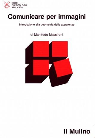 Comunicare per immagini : introduzione alla geometria delle apparenze