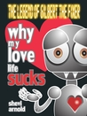Why My Love Life Sucks by Shevi Arnold
