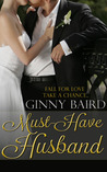 Must-Have Husband by Ginny Baird