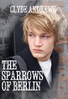 The Sparrows of Berlin (Resistance Chronicles, #1)