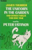 Unicorn in the Garden and Other Fables for Our Tim...