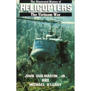 Helicopter: The Illustrated History of the Vietnam War