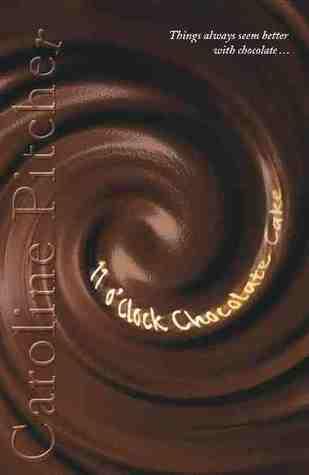 11 O'clock Chocolate Cake por Caroline Pitcher MOBI FB2 978-1405202749