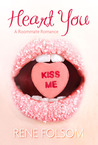 Heart You (Roommate Romance, #1)