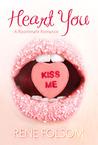 Heart You (Roommate Romance, #1)