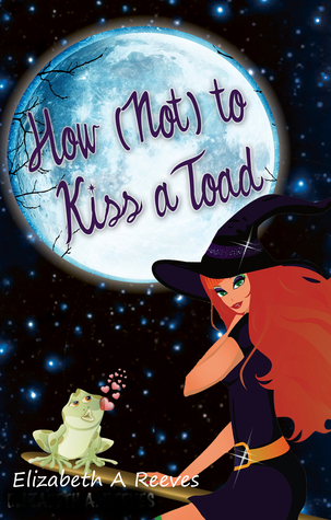 How (Not) to Kiss a Toad(Cindy Eller 1)