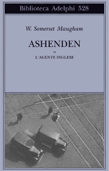 Ebook Ashenden o L'agente inglese by W. Somerset Maugham PDF!