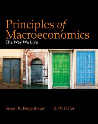 Principles of Macroeconomics: The Way We Live