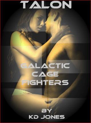Talon (Galactic Cage Fighters, #2)