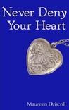 Never Deny Your Heart (Kellington, #5)