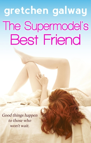The supermodel's best friend by Gretchen Galway
