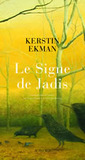 Le Signe de Jadis by Kerstin Ekman