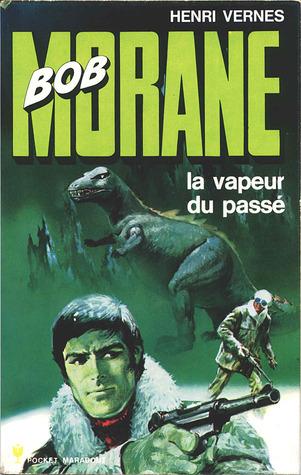 La vapeur du passé (Bob Morane #62)