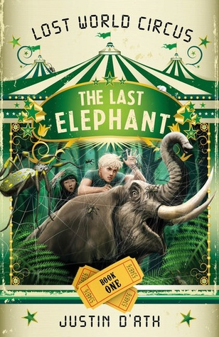 The Last Elephant(Lost World Circus 1)