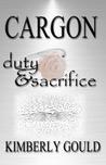 Duty & Sacrifice (Cargon, #2)