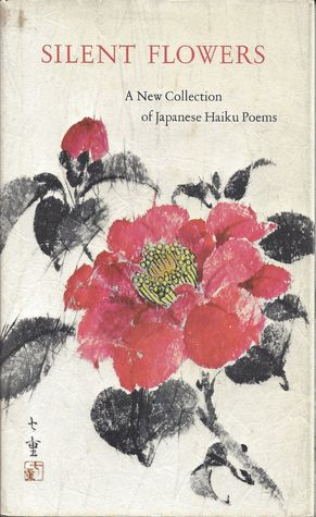 Silent flowers a new collection of japanese haiku poems by dorothy 10746571 mightylinksfo
