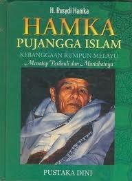 Hamka : Pujangga Islam Kebanggaan Melayu