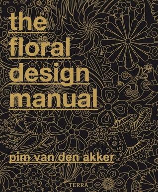 Floral design manual by pim van den akker.