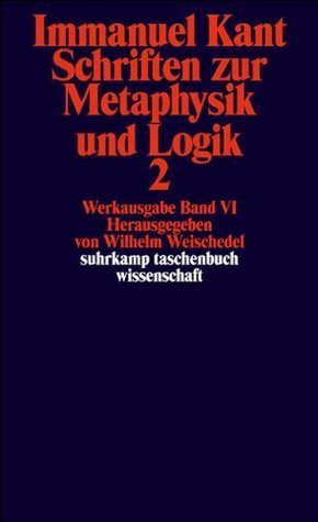 Schriften zur Metaphysik und Logik, Tl. 2