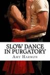 Slow Dance in Purgatory (Purgatory, #1)