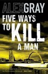 Five Ways To Kill A Man (Lorimer #7)