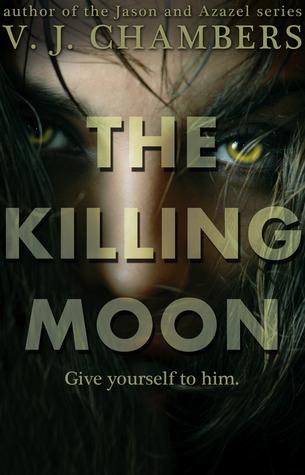 The Killing Moon (Cole & Dana, #1) by V.J. Chambers