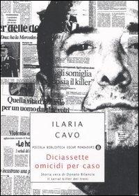 Diciassette omicidi per caso: Storia vera di Donato Bilancia, il serial killer dei treni