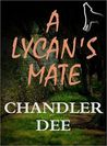 A Lycan's Mate by Chandler Dee