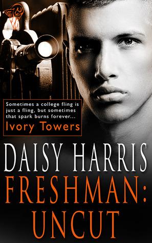 Freshman: Uncut (Ivory Towers, #1)