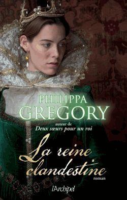 La Reine clandestine (The Cousins' War, #1)