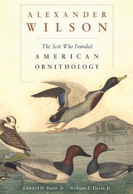 Alexander Wilson: The Scot Who Founded American Ornithology MOBI PDF 978-0674072558 por Edward H. Burtt Jr.