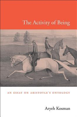 Activity of Being: An Essay on Aristotle's Ontology