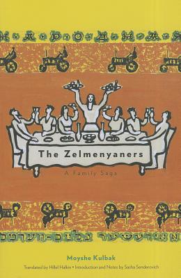 Ebook The Zelmenyaners: A Family Saga by Moyshe Kulbak TXT!