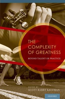 the-complexity-of-greatness-beyond-talent-or-practice