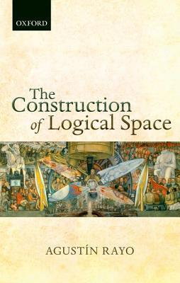 The Construction of Logical Space