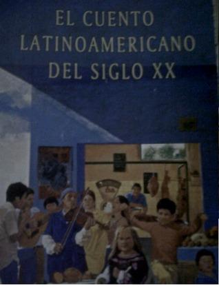El cuento latinoamericano del siglo XX