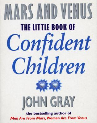 Little Book Of Confident Children: How to Have Strong Confident Children